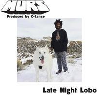 Murs / C-Lance - Late Night Lobo / Psychedelic Steve