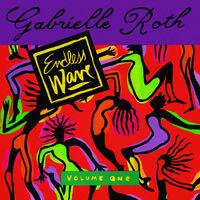 Gabrielle Roth - Endless Wave Vol. 1