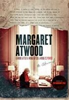 Margaret Atwood: A Word After a Word After a Word - Margaret Atwood: A Word After A Word After A Word