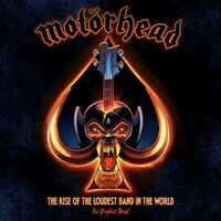 Calcano, David / Irwin, Mark - Motorhead: The Rise of the Loudest Band in the World: The AuthorizedGraphic Novel