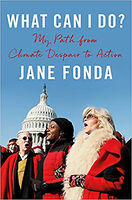 Jane Fonda - What Can I Do?: My Path from Climate Despair to Action