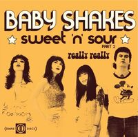 Baby Shakes - Sweet'n'Sour (Part2) / Really Really