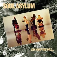 Soul Asylum - Say What You Will...everything Can Happen