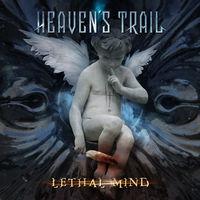 Heavens Trail - Lethal Mind