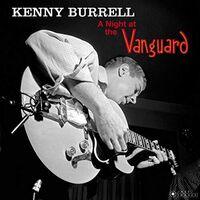 Kenny Burrell - Night At The Vanguard [180-Gram Gatefold Vinyl]