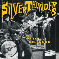 Silver Thunders - Me Gritan Melenudo