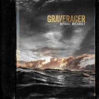 Michael Malarkey - Graveracer