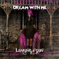 Leaving Eden - Dream With Me