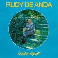 Rudy De Anda - Tender Epoch