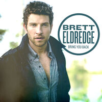Brett Eldredge - Bring You Back