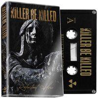 Killer Be Killed - Reluctant Her