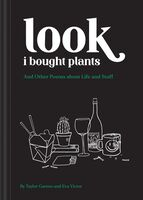 Taylor Garron  / Victor,Eva - Look I Bought Plants: And Other Poems About Life and Stuff
