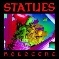 Statues - Holocene (Uk)