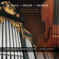 Haas / Krstic / Schmitt - Works for Violin & Organ