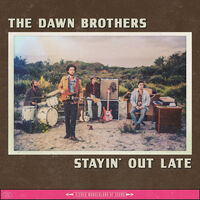 Dawn Brothers - Stayin Out Late