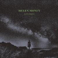 Helen Money - Atomic (Dlcd)