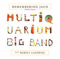 Pastorius / Multiquarium Big Band / Lagrene - Remembering Jaco