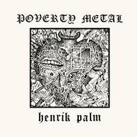 Henrik Palm - Poverty Metal