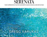 Gregg Karukas - Serenata