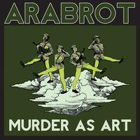 Arabrot - Murder As Art EP