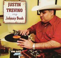 Justin Trevino - Justin Trevino Sings Johnny Bush
