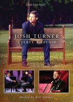 Josh Turner - I Serve A Savior [DVD]