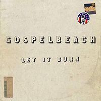 GospelbeacH - Let It Burn [With Booklet] [Digipak]