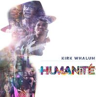 Kirk Whalum - Humanite