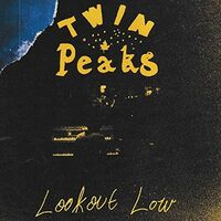 Twin Peaks - Lookout Now [Import LP]