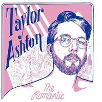 Taylor Ashton - The Romantic [LP]