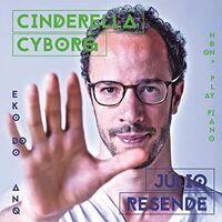 Júlio Resende - Cinderella Cyborg (Spa)