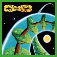 Ozric Tentacles - Strangeitude [Remastered] (Uk)