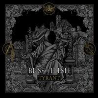Bliss Of Flesh - Tyrant [Digipak]