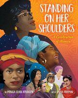 Clark-Robinson, Monica / Freeman, Laura - Standing on Her Shoulders: A Celebration of Women