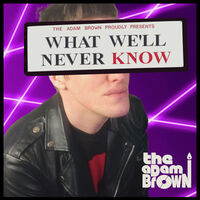 Adam Brown - What We'll Never Know