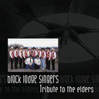 Black Lodge Singers - Tribute To The Elders
