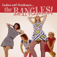 Bangles - Ladies And Gentlemen: The Bangles