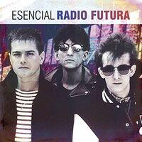 Radio Futura - Esencial Radio Futura