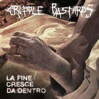 Cripple Bastards - Fine Cresce Da Dentro
