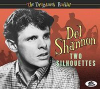 Del Shannon - Two Silhouettes: The Drugstore's Rockin' [With Booklet]