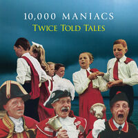 000 10 Maniacs - Twice Told Tales [Colored Vinyl] [Deluxe] (Wht)