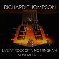 Richard Thompson - Live At Rock City Nottingham - November 1986 (Uk)