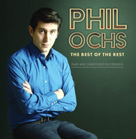Phil Ochs - Best Of The Rest: Rare And Unreleased Recordings