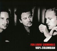 Fun Lovin' Criminals - 100% Colombian (Uk)
