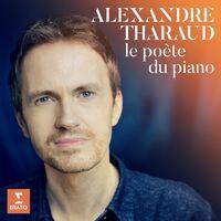 Alexandre Tharaud - Le Poete Du Piano [Digipak]