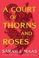 Maas, Sarah J - A Court of Thorns and Roses