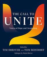 Shriver, Tim - The Call to Unite: Voices of Hope and Awakening