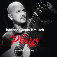 Johannes Kreusch  Tonio - PLAYS Villa-Lobos & Ginastera