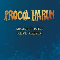 Procol Harum - Missing Persons (Alive Forever) (Ep) (Uk)