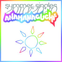 Anamanaguchi - Summer Singles 2010/2020